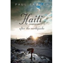 Haiti After the Earthquake by Paul Farmer, 9781610390989.
