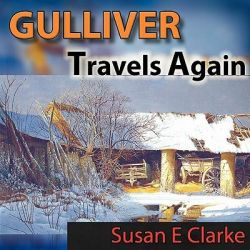 Gulliver Travels Again by Susan E. Clarke, 9781438964867.