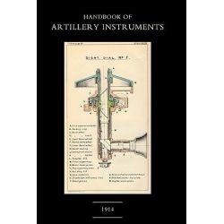 Handbook of Artillery Instruments 1914 by 1914 HMSO, 9781843427063.
