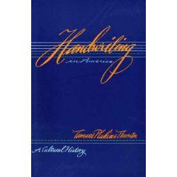 Handwriting in America, A Cultural History by Tamara Plakins Thornton, 9780300074413.