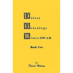 Halsey Genealogy Since 1395 A. D., Book Two by David Halsey, 9780788414329.