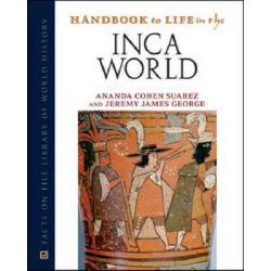 Handbook to Life in the Inca World by Ananda Cohen Suarez, 9780816074495.