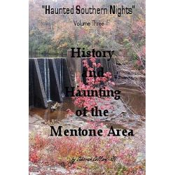 Haunted Southern Nights, Volume 3, History and Haunting of the Mentone Area by Deborah Collard, 9780578009902.