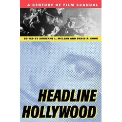 Headline Hollywood, A Century of Film Scandal by Adrienne L. McLean, 9780813528861.