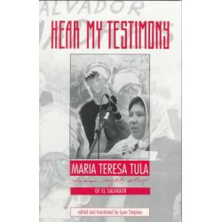 Hear My Testimony, Maria Teresa Tula, Human Rights Activist of el Salvador by Maria-Teresa Tula, 9780896084841.