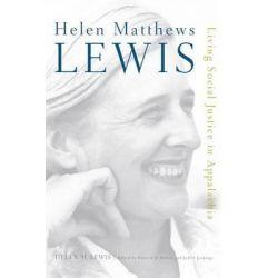 Helen Matthews Lewis, Living Social Justice in Appalachia by Helen M Lewis, 9780813145204.