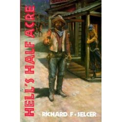 Hell's Half Acre, The Life and Legend of a Red-Light District by Selcer-R, 9780875650883.