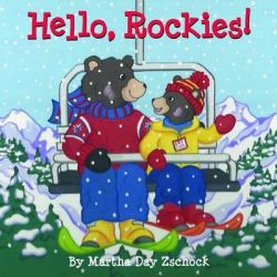 Hello, Rockies! by Martha Day Zschock, 9781938700217.