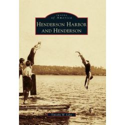 Henderson Harbor and Henderson by Timothy W Lake, 9780738576855.
