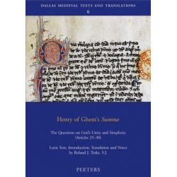 "Henry of Ghent's ""Summa"", The Questions on God's Unity and Simplicity (articles 25-30) by Roland J. Teske, 9789042918115."