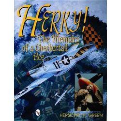 Herky!, Memoirs of a Checkertail Ace by Herschel H. Green, 9780764300738.