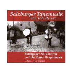 Musik: Salzburger Tanzmusik Von Tobi Reiser  von Tobi Reiser, Flachgauer Musikanten