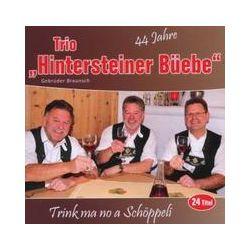 Musik: Trink ma no a Schöppeli-44 Jahre  von Hintersteiner Büebe
