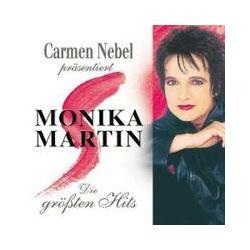 Musik: Carmen Nebel Präs. Monika Martin -die Größten Hits  von Monika Martin