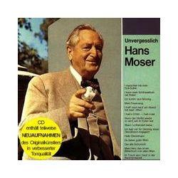 Musik: Unvergesslich Hans Moser (Enthält Re-Recordings)  von Hans Moser