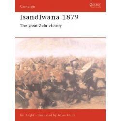 Isandlwana 1879, The Great Zulu Victory by Ian Knight, 9781841765112.