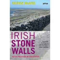 Irish Stone Walls, History, Building, Conservation by Pat McAfee, 9781847172341.