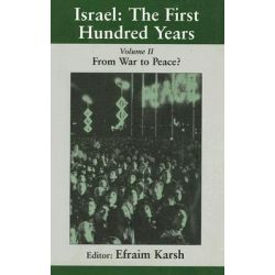 Israel, The First Hundred Years: From War to Peace? v. 2 by Efraim Karsh, 9780714680231.