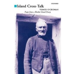 Island Cross-talk, Pages from a Diary by Tomas O'Crohan, 9780192819093.