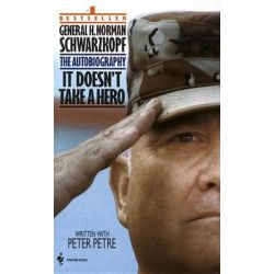 It Doesn't Take a Hero, The Autobiography of General Norman Schwarzkopf by H.Norman Schwarzkopf, 9780553563382.