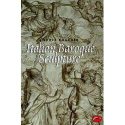 Italian Baroque Sculpture by Bruce Boucher, 9780500203071.