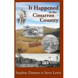 It Happened in the Cimarron Country by Stephen Zimmer, 9780985187682.