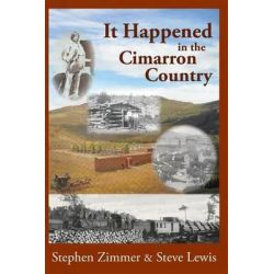 It Happened in the Cimarron Country by Stephen Zimmer, 9780985187675.