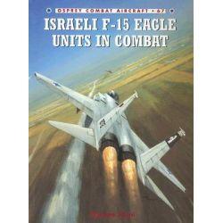 Israeli F-15 Eagle Units in Combat, Combat Aircraft Ser. by Shlomo Aloni, 9781846030475.