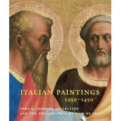 Italian Paintings 1250-1450, In the John G. Johnson Collection and the Philadelphia Museum of Art by Philadelphia Museum of Art, 9780876331842.