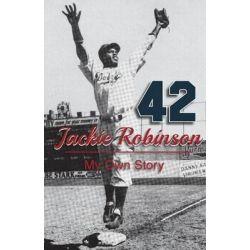 Jackie Robinson, My Own Story by Jackie Robinson, 9781626549401.