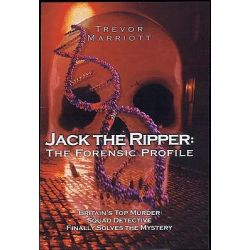 Jack the Ripper, The 21st Century Investigation by Trevor Marriott, 9781844541034.
