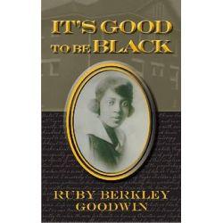 It's Good to be Black by Ruby Berkley Goodwin, 9780809331222.