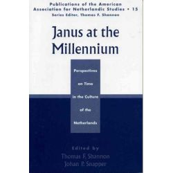 Janus at the Millennium, Perspectives on Time in the Culture of the Low Countries by Thomas F. Shannon, 9780761828327.
