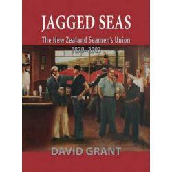 Jagged Seas, The New Zealand Seamen's Union 1879-2003 by David Grant, 9781877257995.