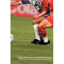 Japan, Korea and the 2002 World Cup by John Horne, 9780415275620.