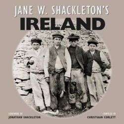 Jane W. Shackleton's Ireland by Christiaan Corlett, 9781848891548.