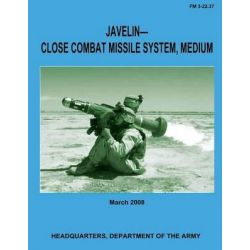 Javelin-Close Combat Missile System, Medium (FM 3-22.37) by Department Of the Army, 9781481209571.