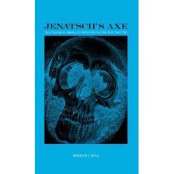 Jenatsch's Axe, Social Boundaries, Identity, and Myth in the Era of the Thirty Years' War by Randolph C. Head, 9781580462761.