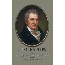 Joel Barlow, American Citizen in a Revolutionary World by Richard Buel, 9780801897696.