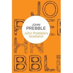 John Prebble's Scotland by John Prebble, 9781447233787.