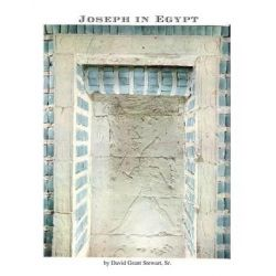 Joseph in Egypt, A Translator Finds Additional Ancient Accounts of Joseph by David Grant Stewart Sr, 9781478336877.