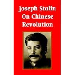 Joseph Stalin on Chinese Revolution by Joseph Stalin, 9781410206893.