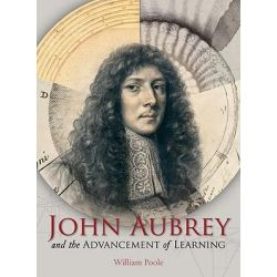 John Aubrey and the Advancement of Learning by William Poole, 9781851243198.