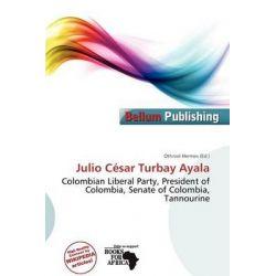 Julio C Sar Turbay Ayala by Othniel Hermes, 9786200196255.