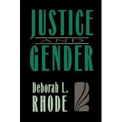 Justice and Gender, Sex Discrimination and the Law by Deborah L. Rhode, 9780674491014.