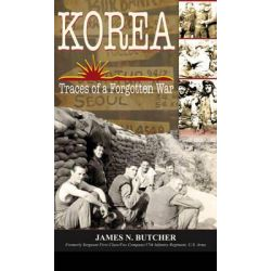 Korea, Traces of a Forgotten War by James N. Butcher, 9781555717247.
