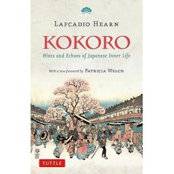 Kokoro, Hints and Echos of Japanese Inner Life by Lafcadio Hearn, 9784805311387.