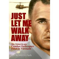 Just Let Me Walk Away by Ray Kenneth Clark, 9780615546704.