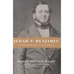 Judah P. Benjamin, Confederate Statesman, Confederate Statesman by Robert Douthat Meade, 9780807127445.