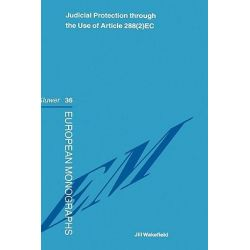 Judicial Protection through the Use of Article 288(2)EC, The Use of Article 288 (2) by Jill Wakefield, 9789041118233.